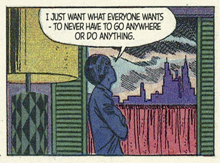 A panel from a vintage comic showing a woman leaning by a window and saying 'I just want what everyone wants — to never have to go anywhere or do anything.'